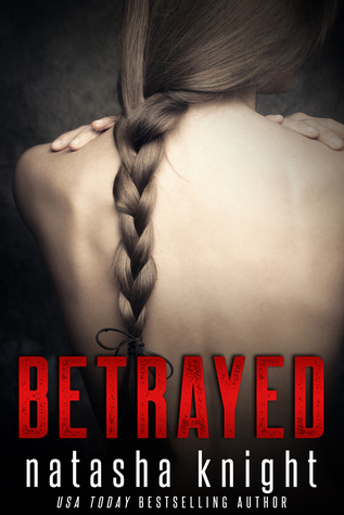 Betrayed by Natasha Knight