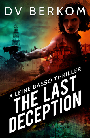 The Last Deception by D.V. Berkom