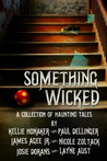 Something Wicked: A Collection of Haunting Tales