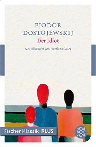 Der Idiot: Roman (Fischer Klassik Plus 814)