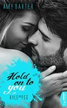 Hold on to you - Kyle & Peg by Amy Baxter