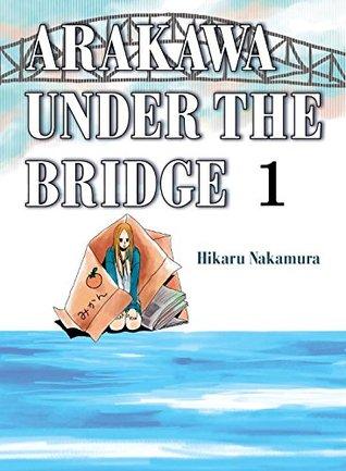 Arakawa Under the Bridge Omnibus #1 (Arakawa Under the Bridge, #1-2)