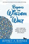 Beyond the Wisdom of Walt by Jeffrey A. Barnes