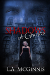 Shadows of Ghosts by L.A. McGinnis