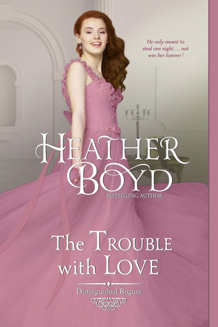 The Trouble with Love (Distinguished Rogues, #8)