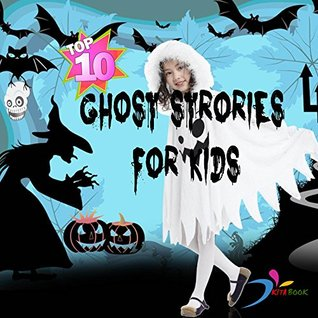 Ghost stories for kids: Top 10 scary stories