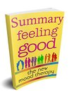 Summary: Feeling Good: The New Mood Therapy by David D. Burns M.D.