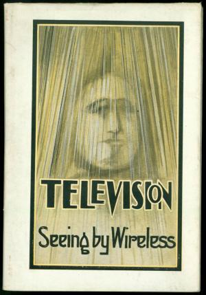 Television: Seeing by Wireless