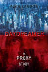 Daydreamer: A Proxy Short Story