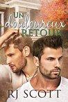 Un douloureux Retour by R.J. Scott