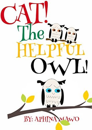 Cat! The Helpful Owl! Fun Bedtime stories Picture Books, Ages 2-8