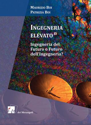 Ingegneria Elevatoᵑ - Ingegneria del Futuro o Futuro dell'Ingegneria?