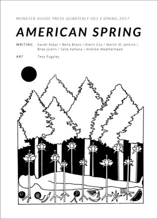 Monster House Press Quarterly 003 : American Spring