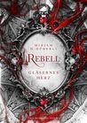 Rebell - Gläsernes Herz by Mirjam H. Hüberli
