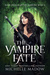 The Vampire Fate by Michelle Madow