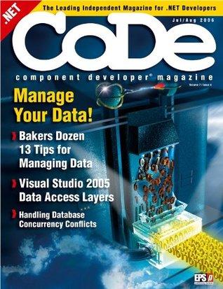 CODE Magazine - 2006 - Jul/Aug (Ad-Free!) (.NET, .NET 2.0, ADO.NET, Architecture, ASP.NET WebForms, CODE, CODE Magazine, Data, Design Patterns, DSL, Editorials, Microsoft, Book 35)