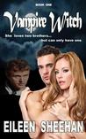 Vampire Witch  (Vampire Witch, #1)
