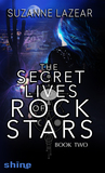 Secret Lives of Rockstars by Suzanne Lazear