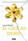 Il giglio d'oro by Laura Facchi
