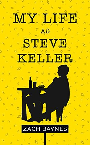 My Life as Steve Keller by Zach Baynes