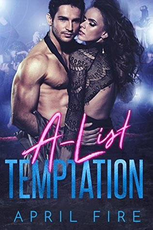 A-List Temptaion by April Fire