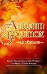 Autumn Equinox (Kindle Press Anthologies)