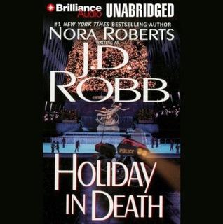 Ebook pour le téléchargement de cp Holiday in Death (In Death, #7) PDF ePub by J.D. Robb Narrator: Susan Ericksen