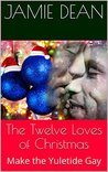 The Twelve Loves of Christmas: Make the Yuletide Gay