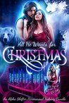 All He Wants For Christmas Anthology by Emma Alisyn