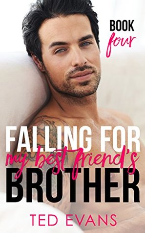 Falling For My Best Friend's Brother (Friends to Lovers Book 4)