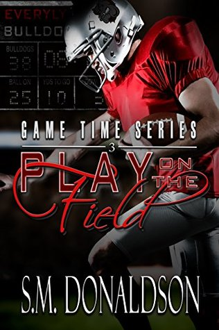 Play on the Field (Game Time Series, #3)