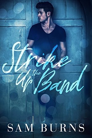 Book Review: Strike Up the Band (Wilde Love #3) by Sam Burns