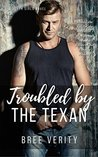 Troubled by the Texan (Perth Girls Book 3)