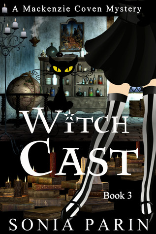 Witch Cast (Mackenzie Coven Mystery #3)