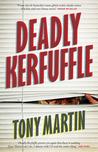 Deadly Kerfuffle