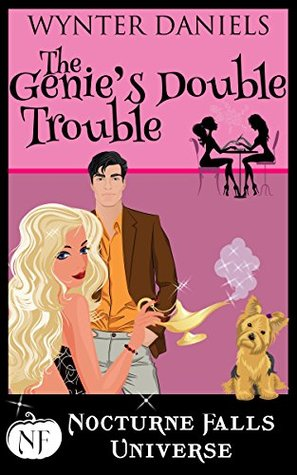 The Genie's Double Trouble (A Nocturne Falls Universe story)