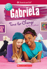 Download ebook Gabriela: Time for Change (American Girl: Girl of the Year 2017, Book 3) by Varian Johnson