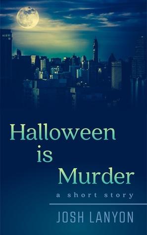 Halloween is Murder by Josh Lanyon
