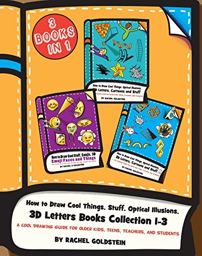 How to Draw Cool Things, Stuff, Optical Illusions, 3D Letters Books Collection 1-3: A Cool Drawing Guide for Older Kids, Teens, Teachers, and Students (Drawing for Kids Book 18)