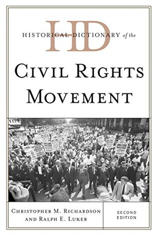 Historical Dictionary of the Civil Rights Movement (Historical Dictionaries of Religions, Philosophies, and Movements Series)
