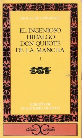 El Ingenioso hidalgo don Quijote de la Mancha (El Quijote, #1)