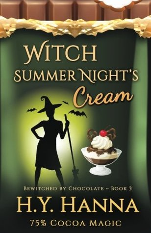 Witch Summer Night's Cream (BEWITCHED BY CHOCOLATE Mysteries ~ Book 3) (Volume 3)