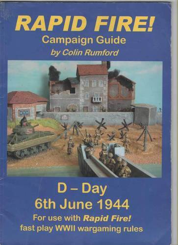 Rapid Fire! Campaign Guide. D-Day. 6th June 1944. For use with Rapid Fire! Fast Play Rules for World War II