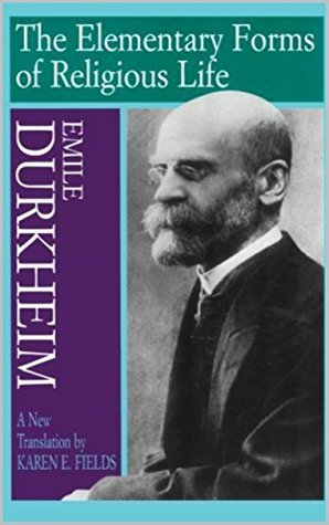 The Elementary Forms of Religious Life (1912) by Emile Durkheim