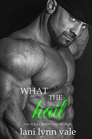 What the Hail (Hail Raisers #4)