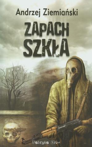Ebook Zapach szkła by Andrzej Ziemiański PDF!