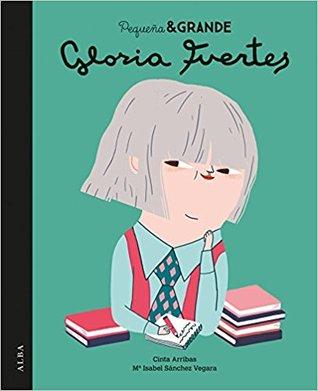 Gloria Fuertes (Pequeña & GRANDE, #9)