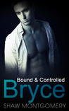 Bryce (Bound & Controlled 4)