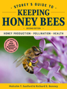 Storey's Guide to Keeping Honey Bees, 2nd Edition: Honey Production, Pollination, Health