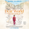 Dear World: A Syrian Girl's Story of War and Plea for Peace
